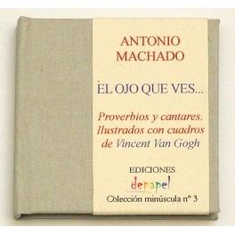 El ojo que ves...  - Antonio Machado